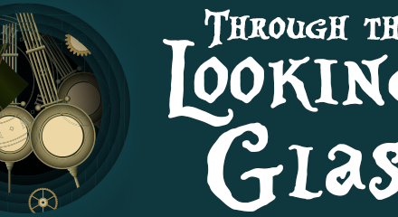 April 20 – 22nd Through the Looking Glass Live!